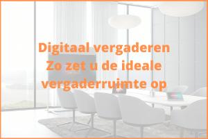 digitaal vergaderen, ideale vergaderruimte